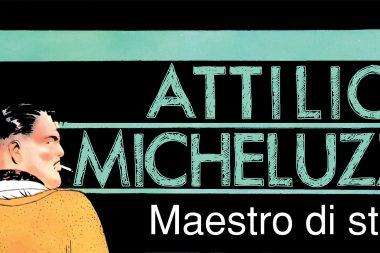 Una mostra a Milano per celebrare il genio di Attilio Micheluzzi